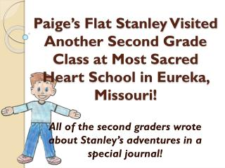 All of the second graders wrote about Stanley's adventures in a special journal!