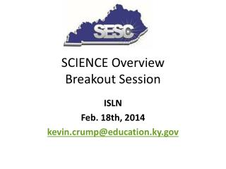 SCIENCE Overview Breakout Session