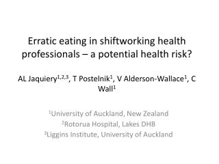 1 University of Auckland, New Zealand 2 Rotorua Hospital, Lakes DHB