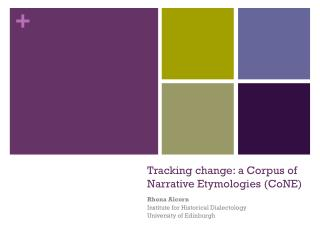 Tracking change:  a Corpus of Narrative Etymologies ( CoNE )