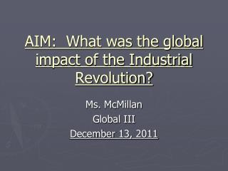 AIM: What was the global impact of the Industrial Revolution?