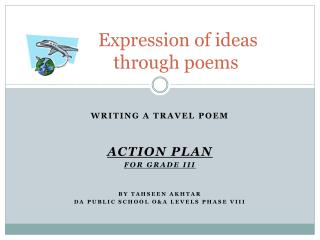 Expression of ideas  	through poems