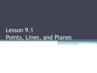 Lesson 9.1  Points, Lines, and Planes