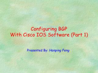 Configuring BGP  With Cisco IOS Software (Part 1)