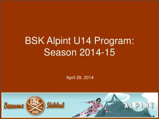 BSK Alpint U14 Program:  Season 2014-15