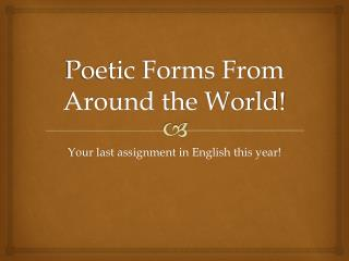 Poetic Forms From Around the World!