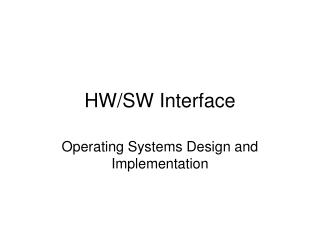 HW/SW Interface