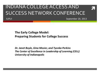 INDIANA COLLEGE ACCESS AND SUCCESS NETWORK CONFERENCE