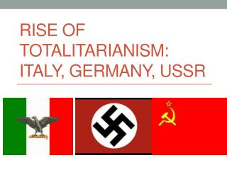 Rise of Totalitarianism: Italy, Germany, USSR