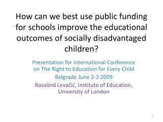 How can we best use public funding for schools improve the educational outcomes of socially disadvantaged children
