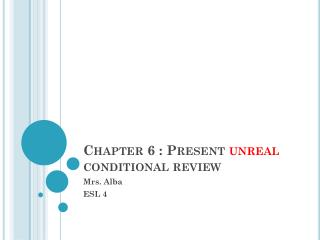 Chapter 6 : Present  unreal  conditional review