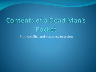Contents of a Dead Man's Pocket