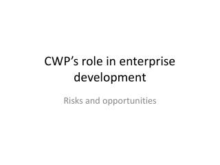 CWP's  role in enterprise development