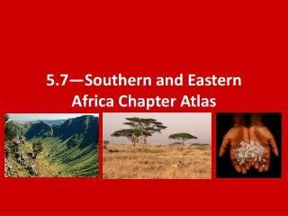 5.7—Southern and Eastern Africa Chapter Atlas