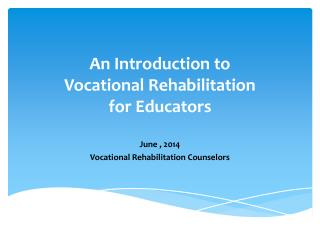 An Introduction to  Vocational Rehabilitation  for Educators