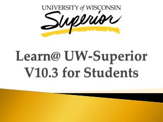 Learn@ UW-Superior V10.3  f or Students