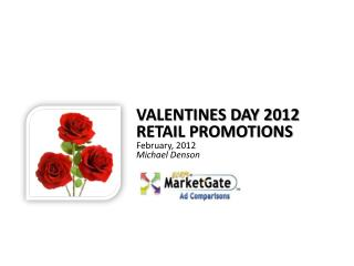 Valentines Day 2012 Retail Promotions February,  2012 Michael Denson