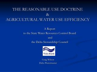 THE REASONABLE USE DOCTRINE  &  AGRICULTURAL WATER USE EFFICIENCY