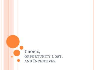 Choice,  opportunity Cost,  and Incentives