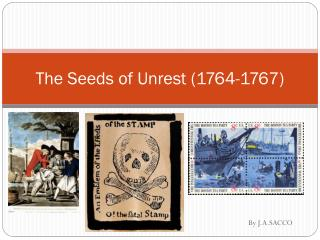 The Seeds of Unrest (1764-1767)