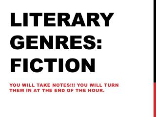 Literary Genres: fiction