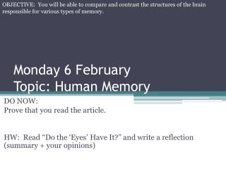 Monday 6 February Topic: Human Memory