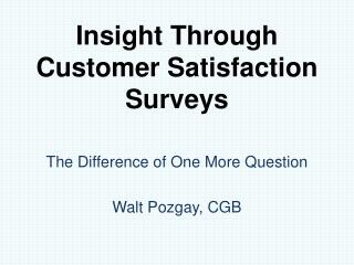 Insight Through Customer Satisfaction Surveys