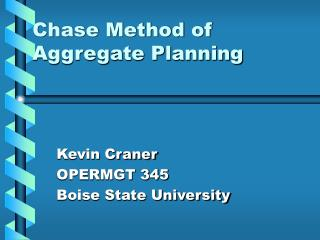 Chase Method of Aggregate Planning