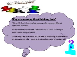 Why are we using the 6 thinking hats?