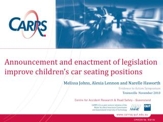 Announcement and enactment of legislation improve children's car seating positions