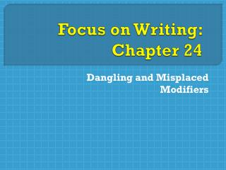 Focus on Writing: Chapter  24