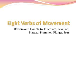 Eight Verbs of Movement