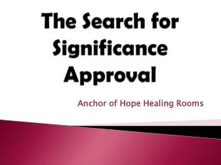 The Search  for  Significance Approval