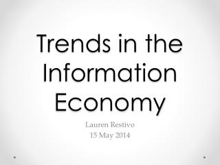 Trends in the Information Economy