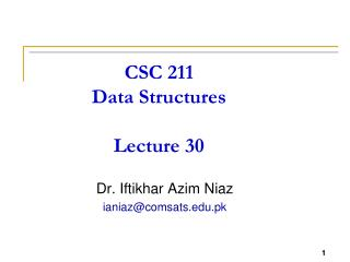 CSC 211 Data Structures Lecture 30