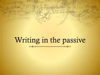 Writing in the passive