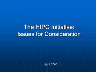 The HIPC Initiative: Issues for Consideration