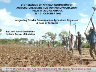 21ST SESSION OF AFRICAN COMMSION FOR AGRICULTURE STATISTICS WORKSHOPWORKSHOP HELD IN ACCRA, GHANA, 28 – 31 OCTOBER