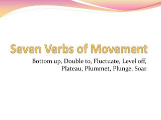 Seven Verbs of Movement