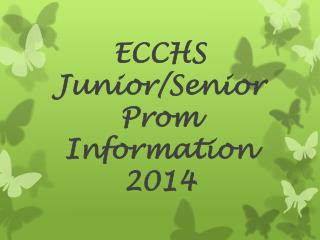 ECCHS Junior/Senior  Prom Information 2014