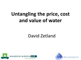 Untangling the price, cost  and  value of water
