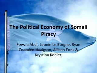 The Political Economy of Somali Piracy