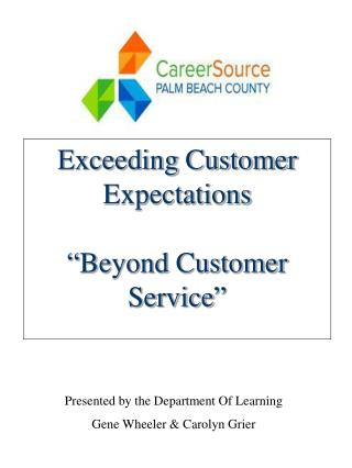 "Exceeding Customer Expectations ""Beyond Customer Service"""