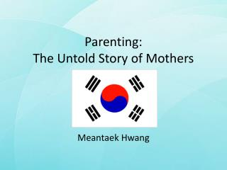 Parenting:  The Untold Story of Mothers