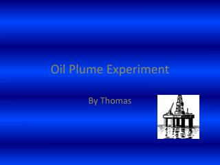 Oil Plume Experiment