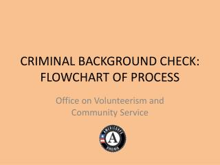 CRIMINAL BACKGROUND CHECK: FLOWCHART OF PROCESS