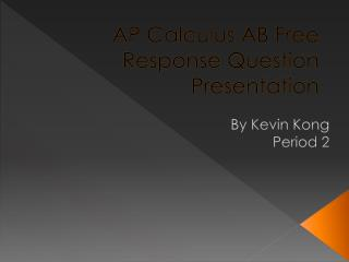 AP Calculus AB Free Response Question Presentation