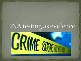 DNA testing as evidence