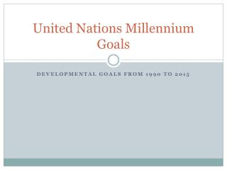 United Nations Millennium Goals