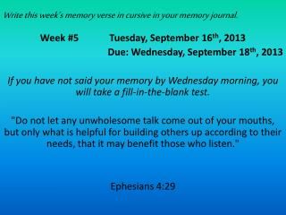Write this week's memory verse in cursive in your memory journal.